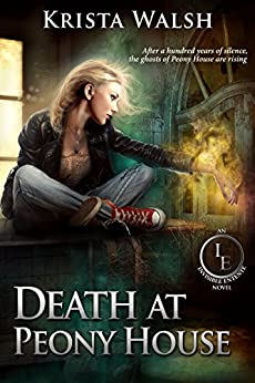 Death at Peony House (The Invisible Entente Book 1) by [Krista Walsh]