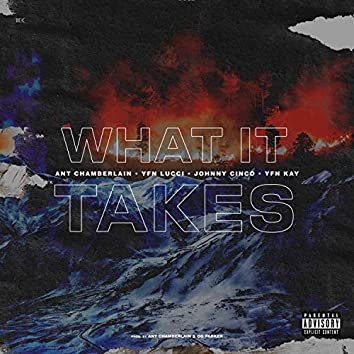 What It Takes (feat. OG Parker, YFN Lucci, Johnny Cinco & YFN Kay)
