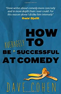Dave Cohen - How To Be Averagely Successful At Comedy