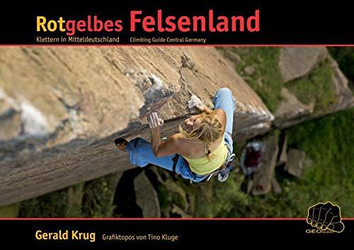 Rotgelbes Felsenland: Kletterführer Mitteldeutschland