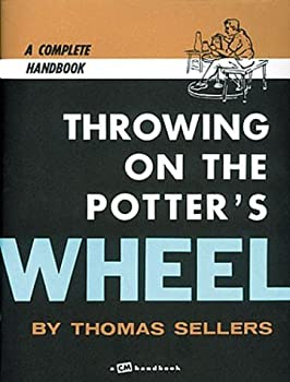 Paperback Throwing on the Potter's Wheel by Thomas Sellers (1980-06-02) Book