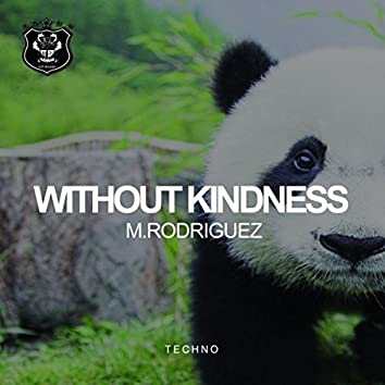 Without Kindness