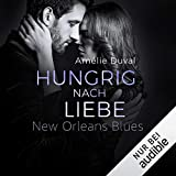 Hungrig nach Liebe: New Orleans Blues 2