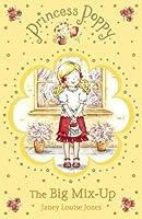 Princess Poppy: The Big Mix-Up by Janey Louise Jones(2008-01-22)