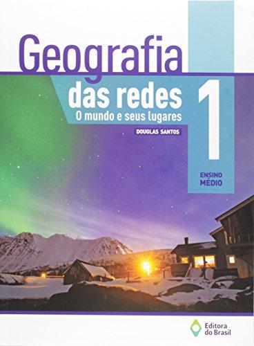 Geografia das Redes. O Mundo e Seus Lugares - Volume 1
