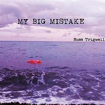 My Big Mistake
