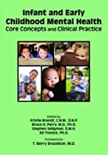 Infant and Early Childhood Mental Health: Core Concepts and Clinical Practice by Kristie Brandt C.N.M. D.N.P. (2013-11-06)