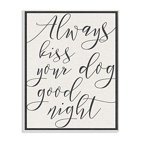 Stupell Industries Always Kiss Your Dog Goodnight Tan Wall Plaque, 10' x 15'