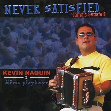Never Satisfied (Jamais Satisfait)