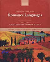 The Oxford Guide to the Romance Languages (Oxford Guide's to the World's Languages)