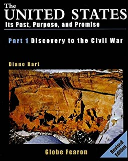 The United States: Its Past, Purpose, and Promise, Part 1: Discovery to Civil War