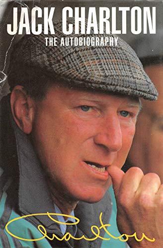 Jack Charlton: The Autobiography (English Edition)