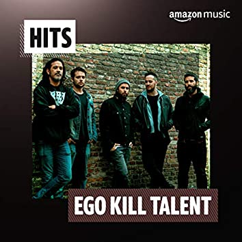 Hits Ego Kill Talent