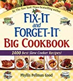 Fix-It and Forget-It Big Cookbook: 1400 Best Slow Cooker Recipes by Phyllis Good