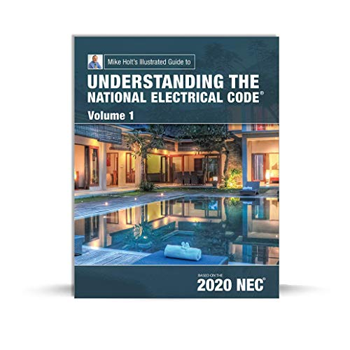 Compare Textbook Prices for Mike Holt's Illustrated Guide to Understanding the National Electrical Code Volume 1, Based on 2020 NEC  ISBN 9781950431076 by Mike Holt,Mike Culbreath