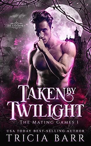 Taken by Twilight: A Dark Fated Mates Paranormal Romance (Fae Underworld Book 1)