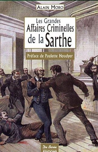 Sarthe Grandes Affaires Criminelles