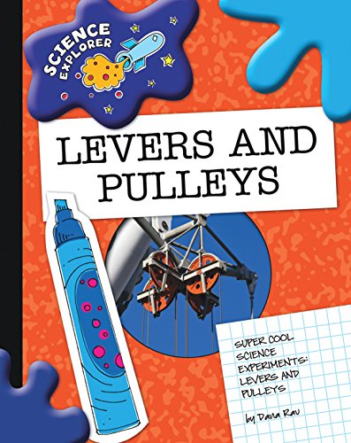 Levers and Pulleys (Explorer Library: Science Explorer) (English Edition)