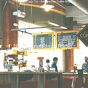 Cultivated Jazz Trio - Ambiance for Coffee Shops