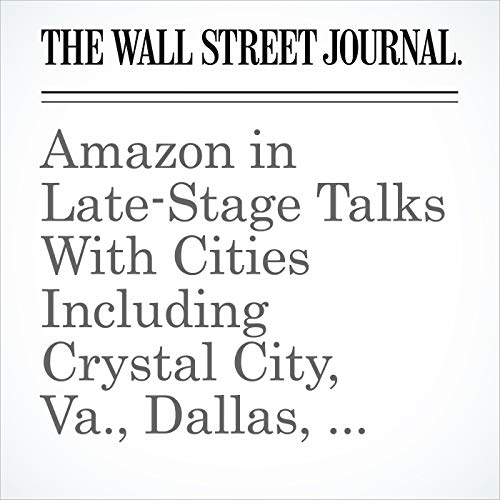 Amazon in Late-Stage Talks With Cities Including Crystal City, Va., Dallas, New York City for HQ2 audiobook cover art