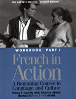 French in Action: A Beginning Course in Language and Culture, Second Edition: Workbook, Part 1 (Yale Language Series)