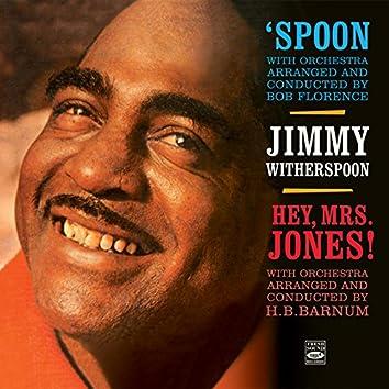 Jimmy Witherspoon. Spoon / Hey, Mrs. Jones!