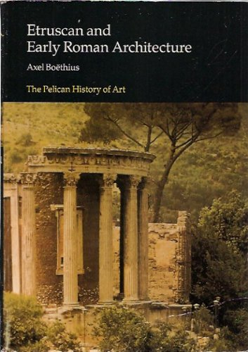 Etruscan and Early Roman Architecture (Hist of Art)