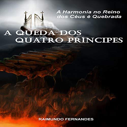 A Queda dos Quatro Príncipes: A Harmonia no Reino dos Céus é Quebrada [The Fall of the Four Princes: Harmony in the Kingdom of Heaven Is Broken] audiobook cover art