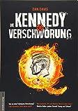 Die Kennedy-Verschwörung: War es eine Freimaurer-Hinrichtung? Lebt Kennedys Sohn heute noch? Was wussten JFK und Marilyn Monroe über UFOs? Welche Rolle spielen Donald Trump und QAnon? - Dan Davis