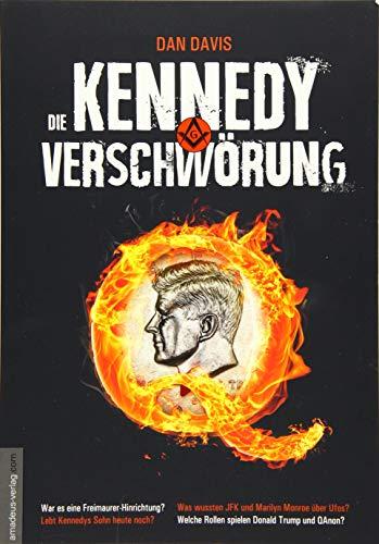 Die Kennedy-Verschwörung: War es eine Freimaurer-Hinrichtung? Lebt Kennedys Sohn heute noch? Was wussten JFK und Marilyn Monroe über UFOs? Welche Rolle spielen Donald Trump und QAnon?