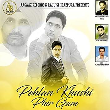Pehlan Khushi Phir Gam