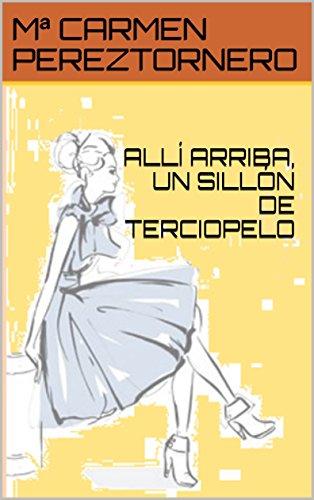 ALLÍ ARRIBA, UN SILLÓN DE TERCIOPELO