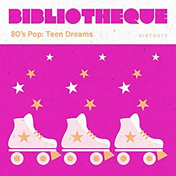 80s Pop: Teen Dreams
