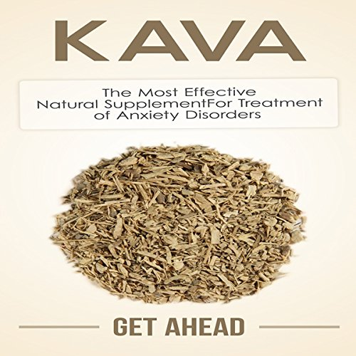 Kava: The Most Effective Natural Supplement for Treatment of Anxiety Disorders audiobook cover art