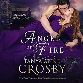 Angel of Fire                   By:                                                                                                                                 Tanya Anne Crosby                               Narrated by:                                                                                                                                 Marian Hussey                      Length: 7 hrs and 34 mins     1 rating     Overall 5.0