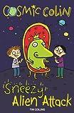Sneezy Alien Attack: Cosmic Colin (English Edition)