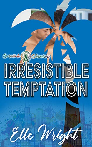 Irresistible Temptation: Carnivale Chronicles