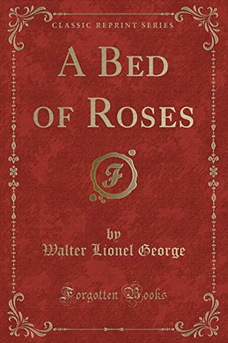 A Bed of Roses (Classic Reprint)
