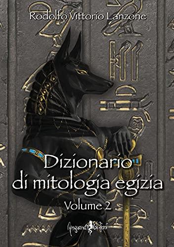 Dizionario di mitologia egizia (Vol. 2)