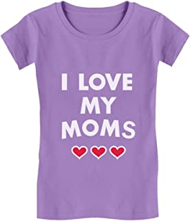 I Love My Moms - Gay Pride Mother's Day Gift Toddler/Kids Girls' Fitted T-Shirt