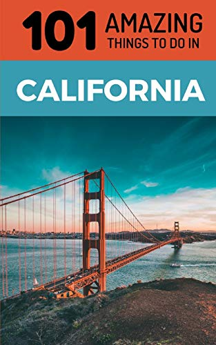 101 Amazing Things to Do in California: California Travel Guide [Lingua Inglese]