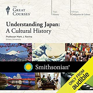 Understanding Japan     A Cultural History              By:                                                                                                                                 Mark J. Ravina,                                                                                        The Great Courses                               Narrated by:                                                                                                                                 Mark J. Ravina                      Length: 12 hrs     1,872 ratings     Overall 4.7