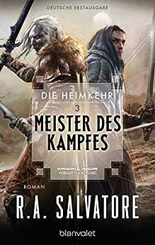 Die Heimkehr 3 - Meister des Kampfes: Roman (German Edition) by [R.A. Salvatore, Imke Brodersen]
