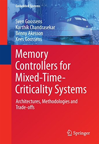 Memory Controllers for Mixed-Time-Criticality Systems: Architectures, Methodologies and Trade-offs (Embedded Systems) (English Edition)