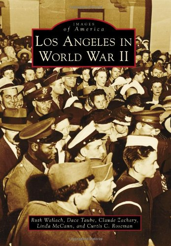 Los Angeles in World War II (Images of America)