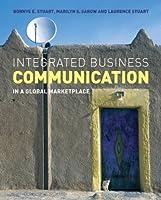 Integrated Business Communication: In a Global Marketplace by Bonnye E. Stuart Marilyn S. Sarow Laurence Stuart(2007-04-23)