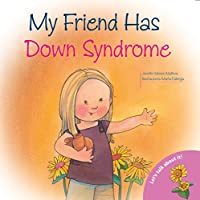 My Friend Has Down Syndrome (Let's Talk About It)