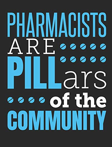 Pharmacists Are Pillars Of The Community: Pharmacist Notebook, Blank Paperback Book to write in, Pharma Appreciation Gift for National Pharmacist Day, 150 pages, college ruled