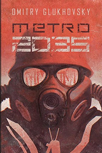 Glukhovsky, D: Metro 2035