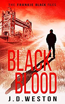 Black Blood: A Frankie Black Action Thriller by [J.D.  Weston]